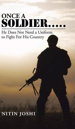 9781482855661: Once a Soldier . . . . .: He Does Not Need a Uniform to Fight For His Country