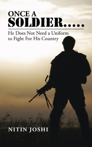 9781482855678: Once a Soldier . . . . .: He Does Not Need a Uniform to Fight For His Country