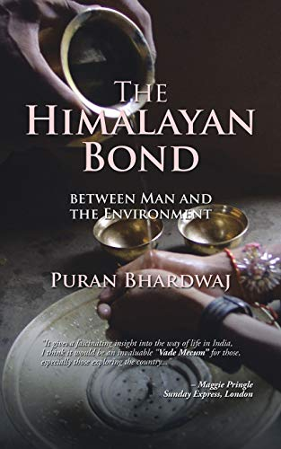 9781482856613: The Himalayan Bond: BETWEEN MAN AND THE ENVIRONMENT