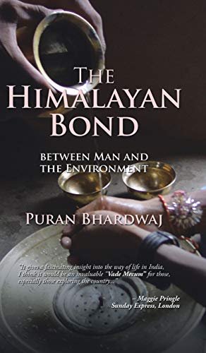 9781482856620: The Himalayan Bond: BETWEEN MAN AND THE ENVIRONMENT