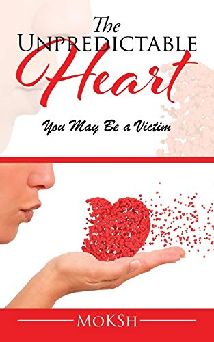 9781482857566: The Unpredictable Heart: You May Be a Victim