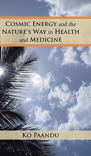9781482857726: Cosmic Energy and the Nature's Way in Health and Medicine