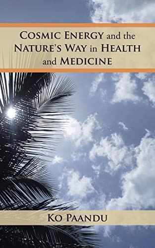 9781482857733: Cosmic Energy and the Nature's Way in Health and Medicine