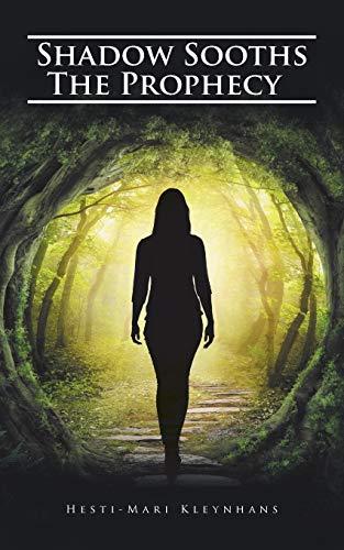 Shadow Sooths the Prophecy (Paperback): Hesti-Mari Kleynhans