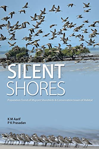 9781482867138: Silent Shores: Population Trend of Migrant Birds & Conservation Issues of Habitat