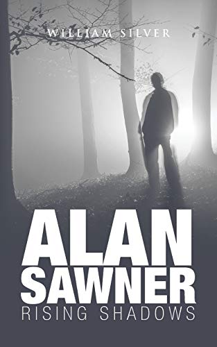 Alan Sawner: Rising Shadows: Silver, William