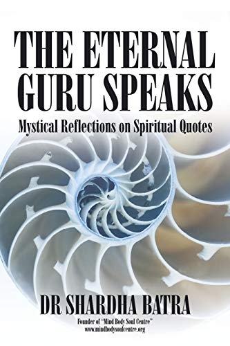 9781482867725: The Eternal Guru Speaks: Mystical Reflections on Spiritual Quotes