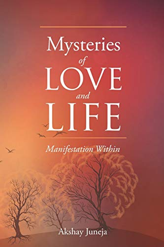 9781482867916: Mysteries of Love and Life: Manifestation Within