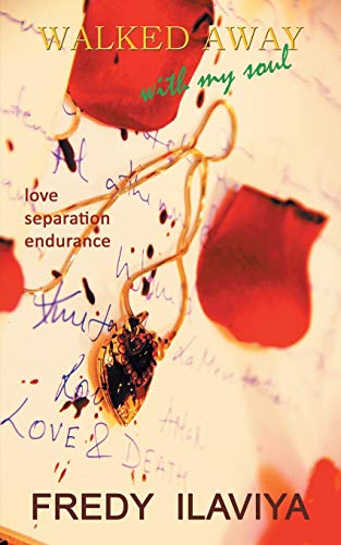 9781482868074: Walked Away with My Soul: Love. Separation. Endurance