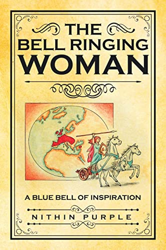 9781482868142: The Bell Ringing Woman: A Blue Bell of Inspiration