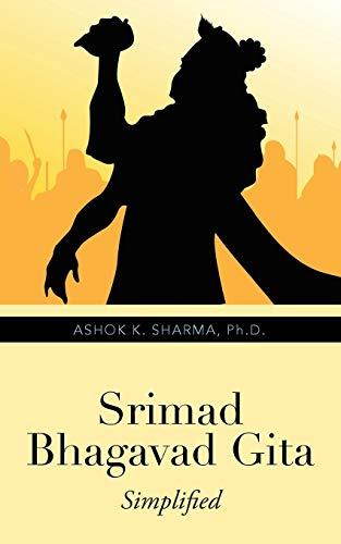 Srimad Bhagavad Gita: Simplified (Paperback): Ph D Ashok