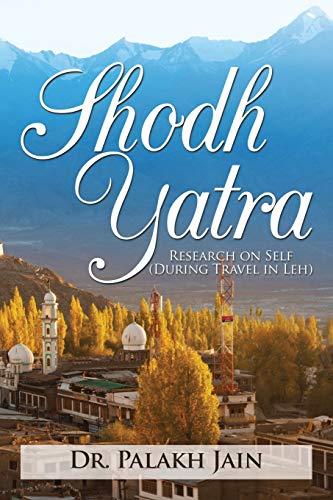 Shodh Yatra: Research on Self (During Travel: Jain, Dr. Palakh