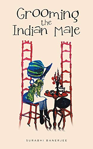 Grooming the Indian Male: Banerjee, Surabhi