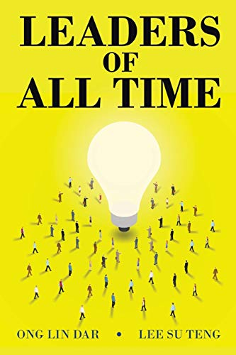 Leaders of All Time (Paperback): Ong Lin Dar,