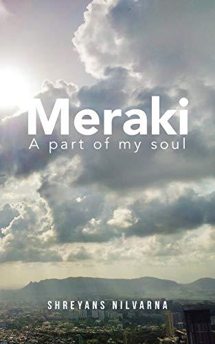 Meraki: A Part of My Soul (Paperback): Shreyans Nilvarna