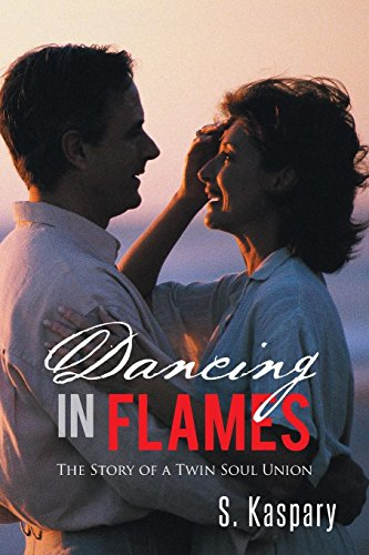 9781482893922: Dancing in Flames: The Story of a Twin Soul Union