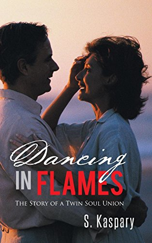 9781482893939: Dancing in Flames: The Story of a Twin Soul Union