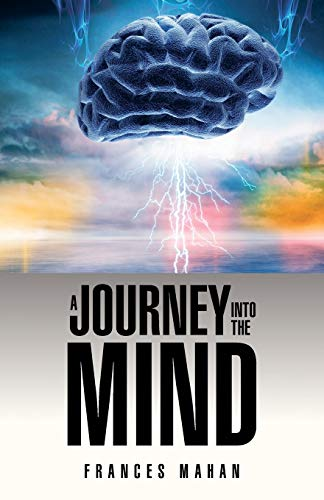 9781482896862: A JOURNEY INTO THE MIND