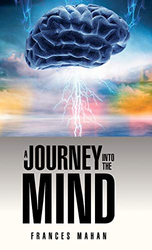 9781482896879: A Journey Into the Mind