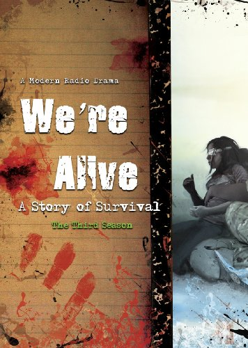 9781482909920: We're Alive: A Story of Survival - Season Three (A Full Cast Audio Drama)