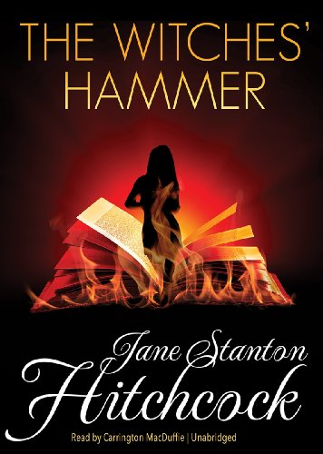 The Witches' Hammer -: Jane Stanton Hitchcock