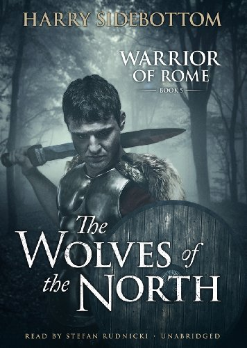 9781482912081: The Wolves of the North (Warrior of Rome series, Book 5)