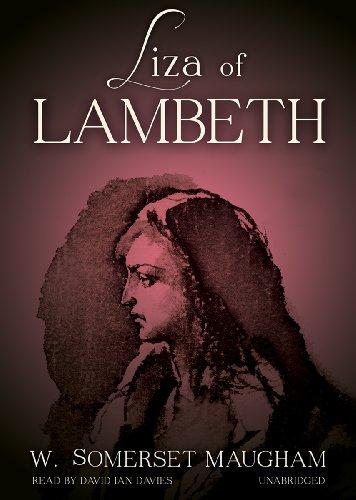 Liza of Lambeth: W. Somerset Maugham