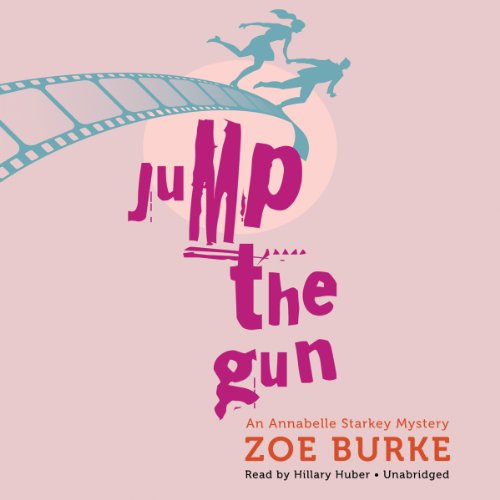 Jump the Gun (Annabelle Starkey Mysteries, Book 1): Zoe Burke