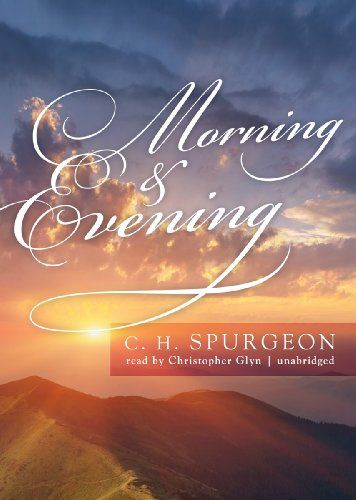 Morning and Evening: C.H. Spurgeon