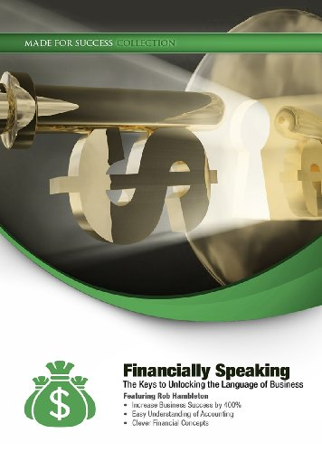 9781482914504: Financially Speaking: The Keys to Unlocking the Language of Business (Made for Success) (Made for Success Collections)