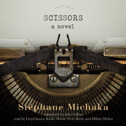 Scissors - A Novel: Stà phane Michaka