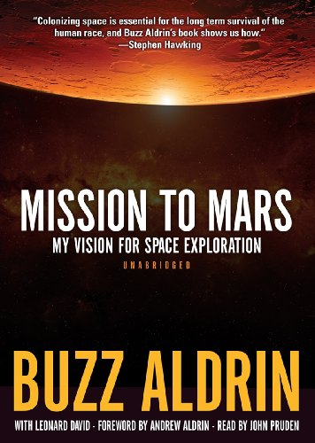 Mission to Mars: My Vision for Space Exploration: Aldrin, Buzz