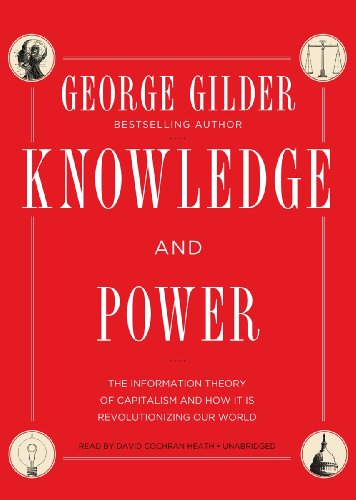 9781482923834: Knowledge and Power: The Information Theory of Capitalism and How It Is Revolutionizing Our World
