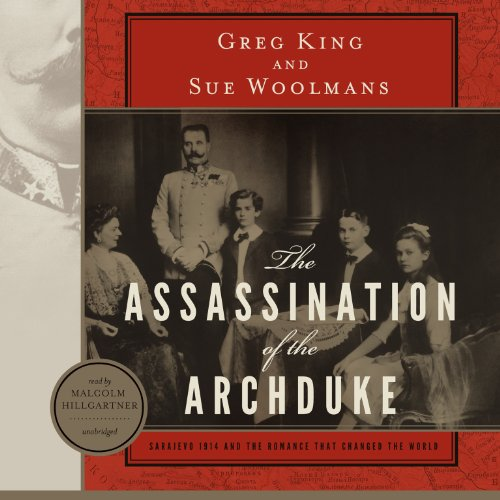 9781482924664: The Assassination of the Archduke: Sarajevo 1914 and the Romance That Changed the World