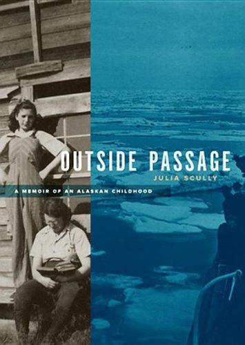 Outside Passage - A Memoir of an Alaskan Childhood: Julia Scully