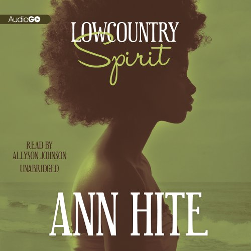 Lowcountry Spirit -: Ann Hite