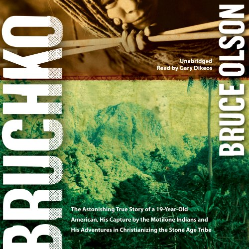 9781482926026: Bruchko: The Astonishing True Story of a 19-year-old American, His Capture by the Motilone Indians and His Adventures in Christianizing the Stone Age Tribe