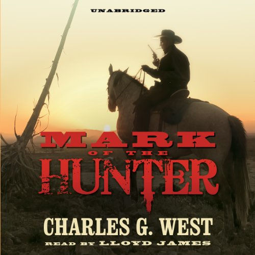Mark of the Hunter (9781482928105) by Charles G. West
