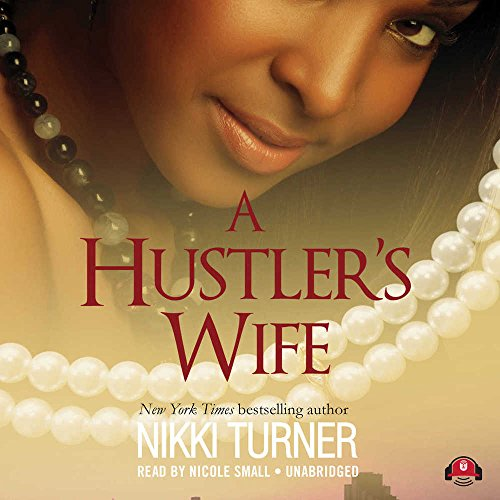 A Hustler's Wife (Hustler's Wife series, Book 1): Nikki Turner