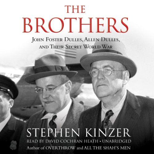 9781482928334: The Brothers: John Foster Dulles, Allen Dulles, and Their Secret World War