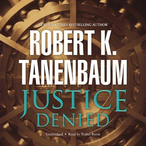 9781482931211: Justice Denied (Butch Karp and Marlene Ciampi series , Book 7)