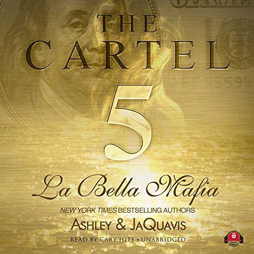 The Cartel 5: La Bella Mafia (Cartel series, Book 5) (The Cartel Series): Ashley & JaQuavis