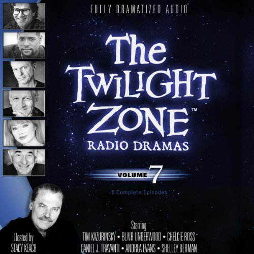 9781482937206: The Twilight Zone Radio Dramas, Volume 7 (Fully Dramatized Audio Theater hosted by Stacy Keach)