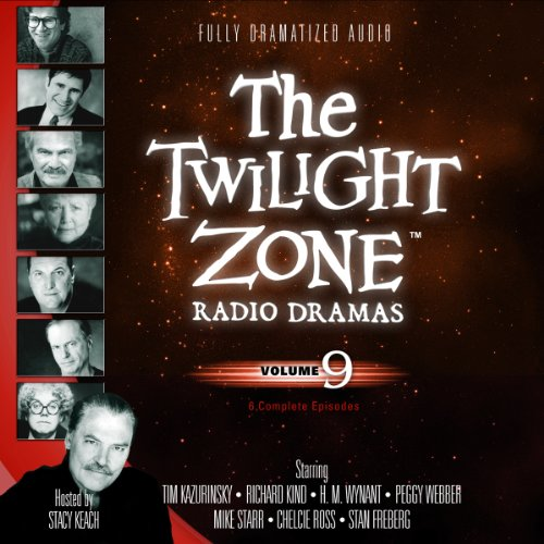 9781482937329: The Twilight Zone Radio Dramas, Volume 9 (Fully Dramatized Audio Theater hosted by Stacy Keach)