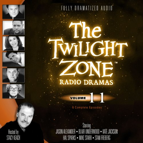 9781482937442: The Twilight Zone Radio Dramas, Volume 11 (Fully Dramatized Audio Theater hosted by Stacy Keach)