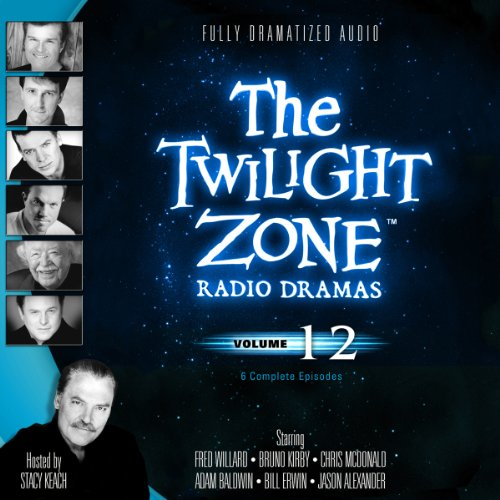 The Twilight Zone Radio Dramas, Volume 12 (Fully Dramatized Audio Theater hosted by Stacy Keach): ...