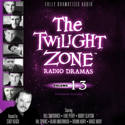 9781482937558: The Twilight Zone Radio Dramas, Volume 13 (Fully Dramatized Audio Theater hosted by Stacy Keach)