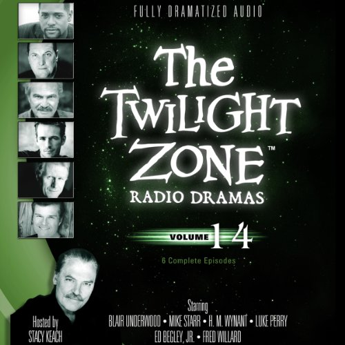 The Twilight Zone Radio Dramas, Volume 14 (Fully Dramatized Audio Theater hosted by Stacy Keach): ...