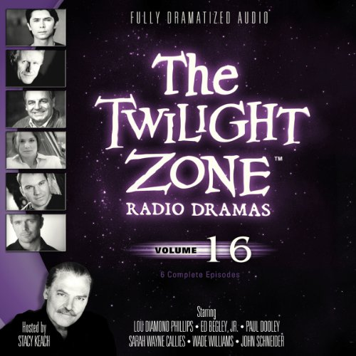 9781482937732: The Twilight Zone Radio Dramas, Volume 16 (Fully Dramatized Audio Theater hosted by Stacy Keach)