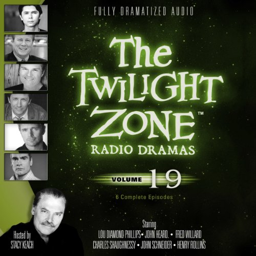 The Twilight Zone Radio Dramas, Volume 19 (Fully Dramatized Audio Theater hosted by Stacy Keach): ...
